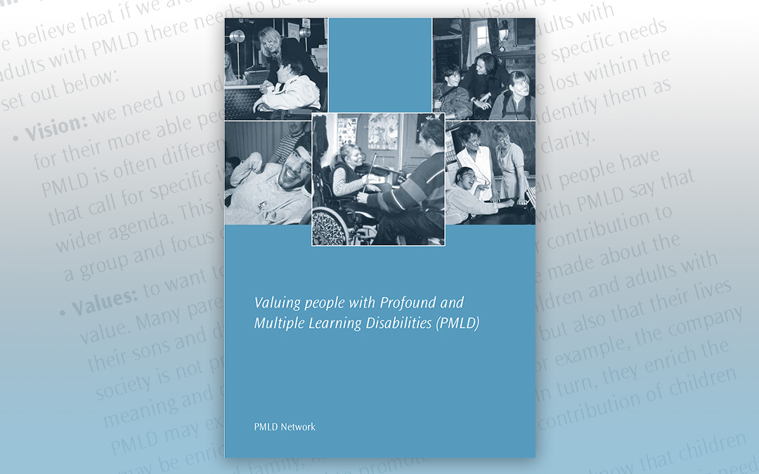 Valuing people with Profound and Multiple Learning Disabilities (PMLD)