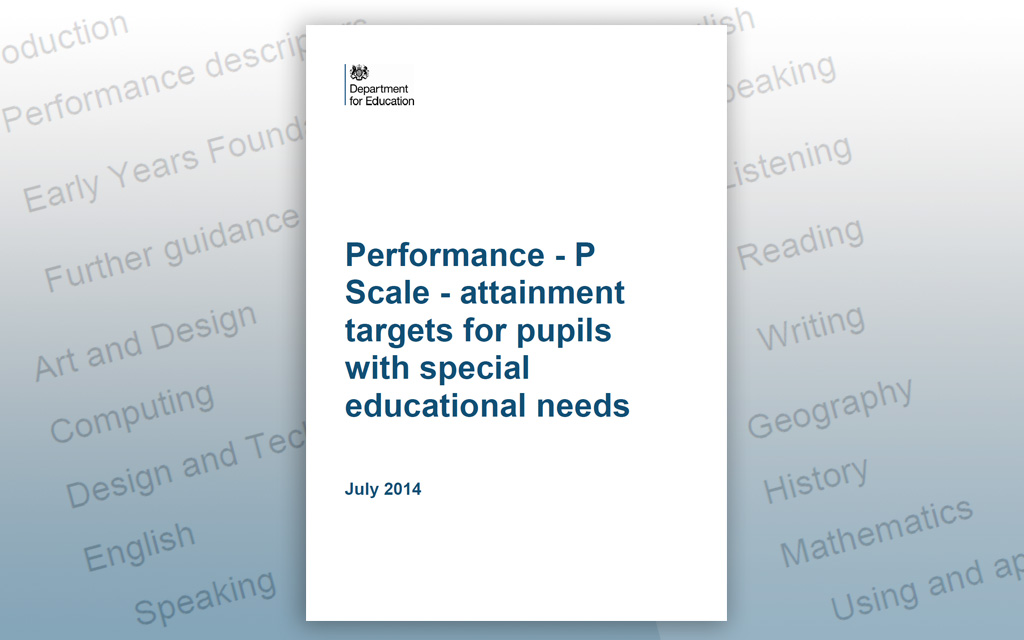 Performance – P Scale – attainment targets for pupils with special educational needs – July 2014